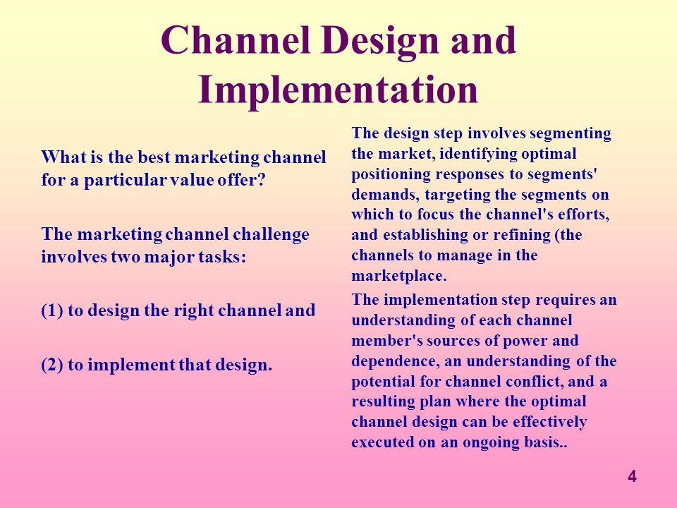 Channel Design and Implementation