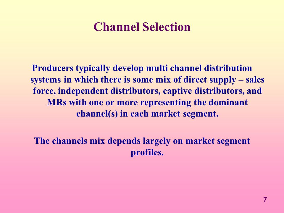 The channels mix depends largely on market segment profiles.