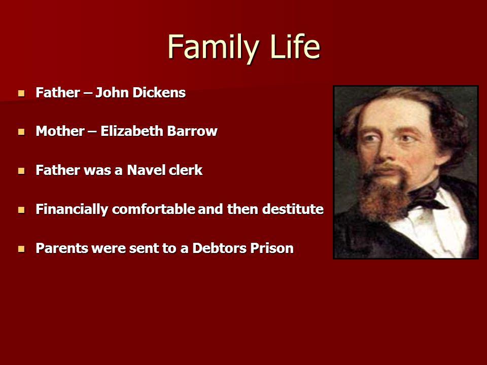 Family Life Father – John Dickens Mother – Elizabeth Barrow