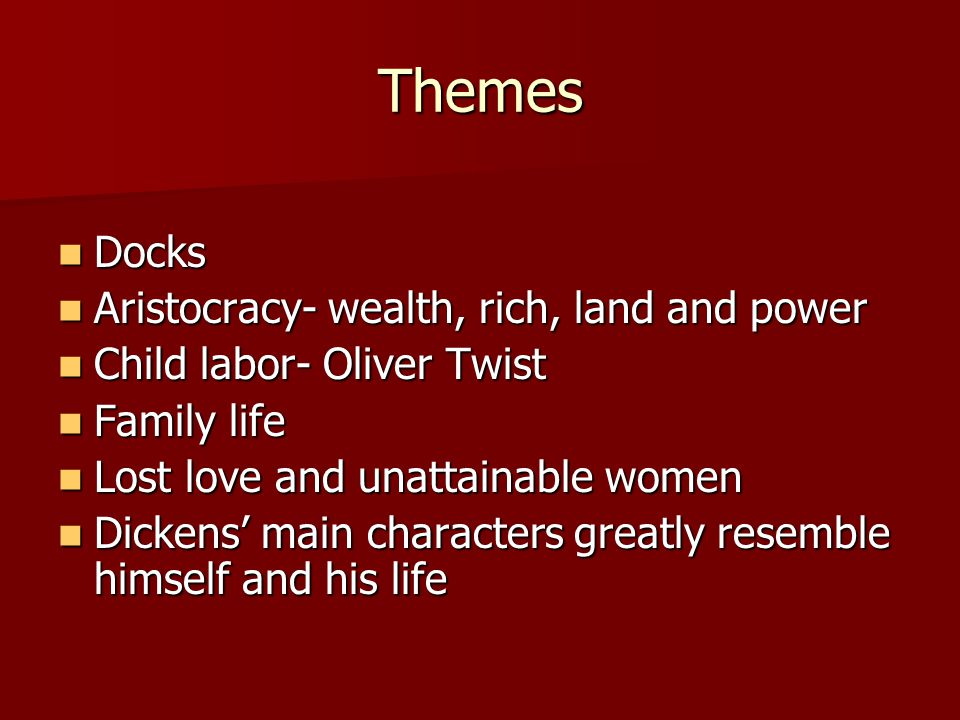 Themes Docks Aristocracy- wealth, rich, land and power