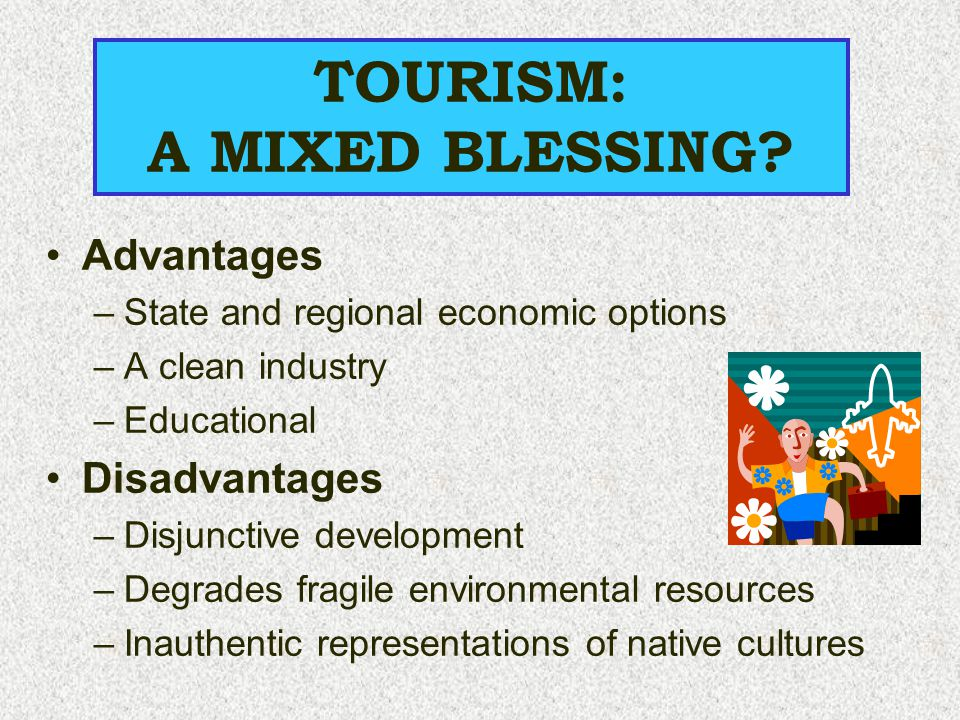 TOURISM: A MIXED BLESSING