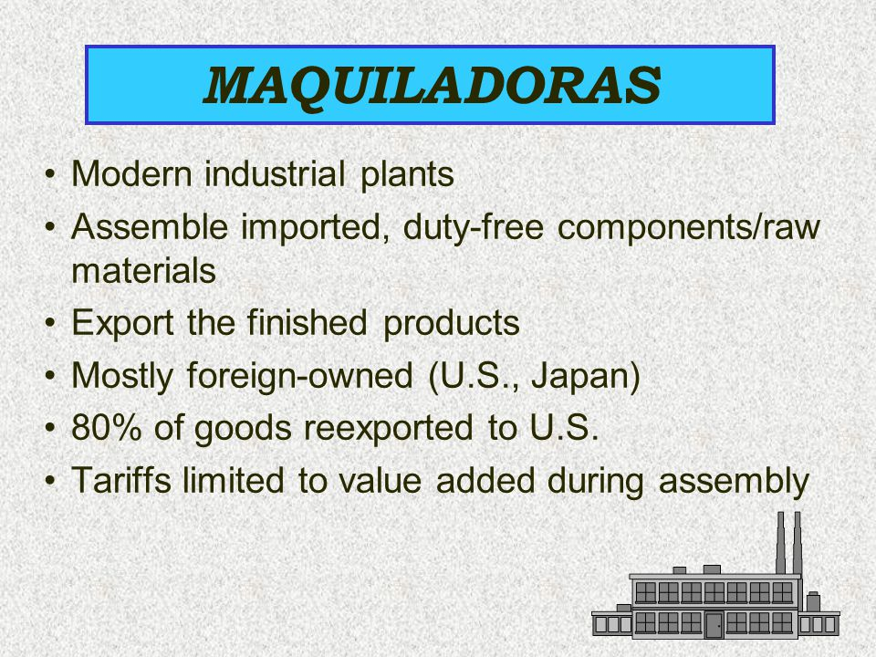 MAQUILADORAS Modern industrial plants