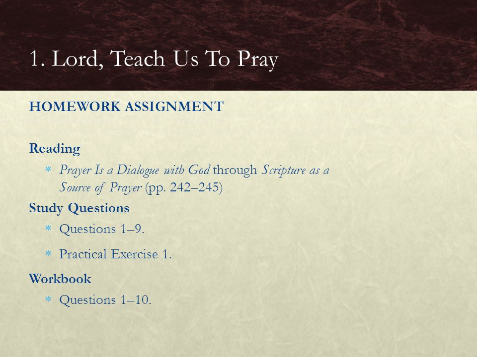 1. Lord, Teach Us To Pray HOMEWORK ASSIGNMENT Reading