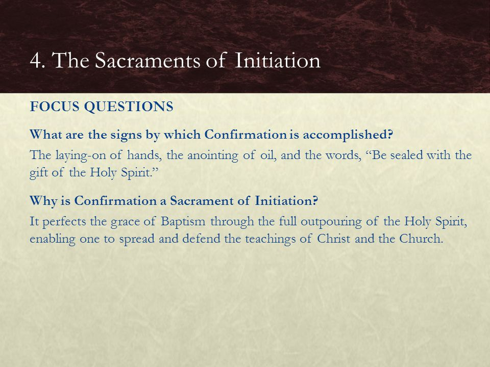 4. The Sacraments of Initiation