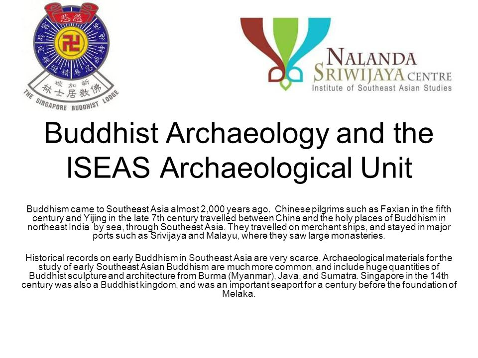 Buddhist Archaeology and the ISEAS Archaeological Unit