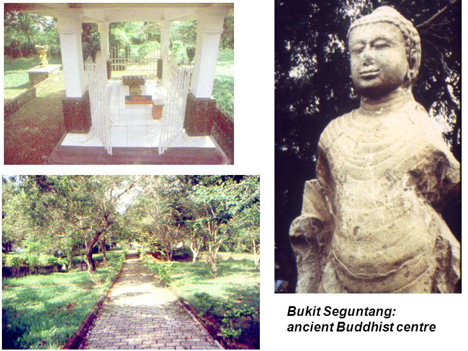 Bukit Seguntang: ancient Buddhist centre