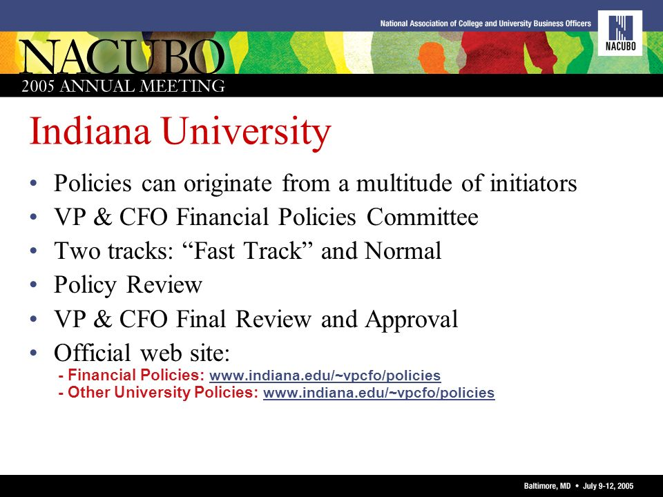 Indiana University Policies can originate from a multitude of initiators. VP & CFO Financial Policies Committee.