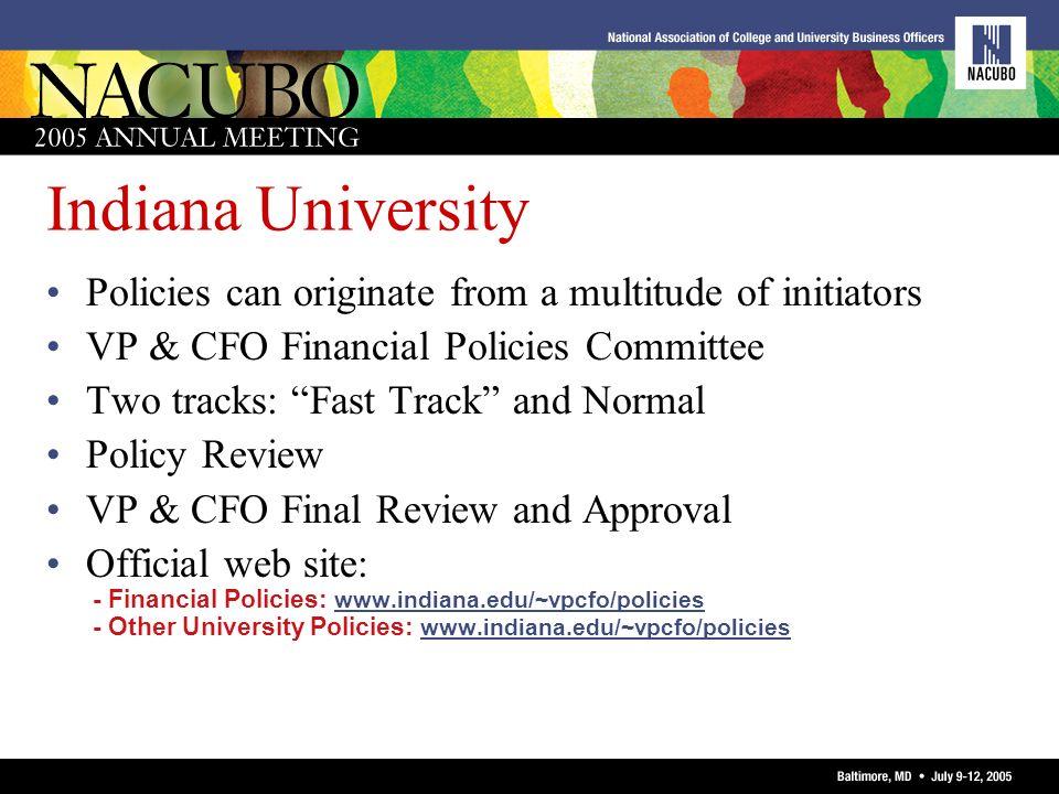 Indiana UniversityPolicies can originate from a multitude of initiators. VP & CFO Financial Policies Committee.