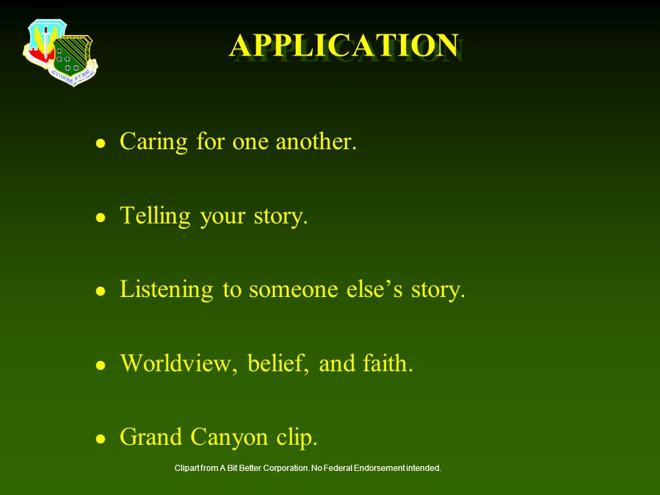 APPLICATION Caring for one another. Telling your story.