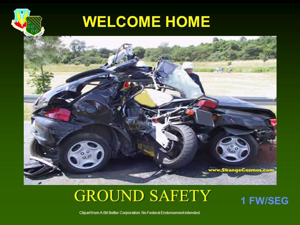 GROUND SAFETY WELCOME HOME 1 FW/SEG