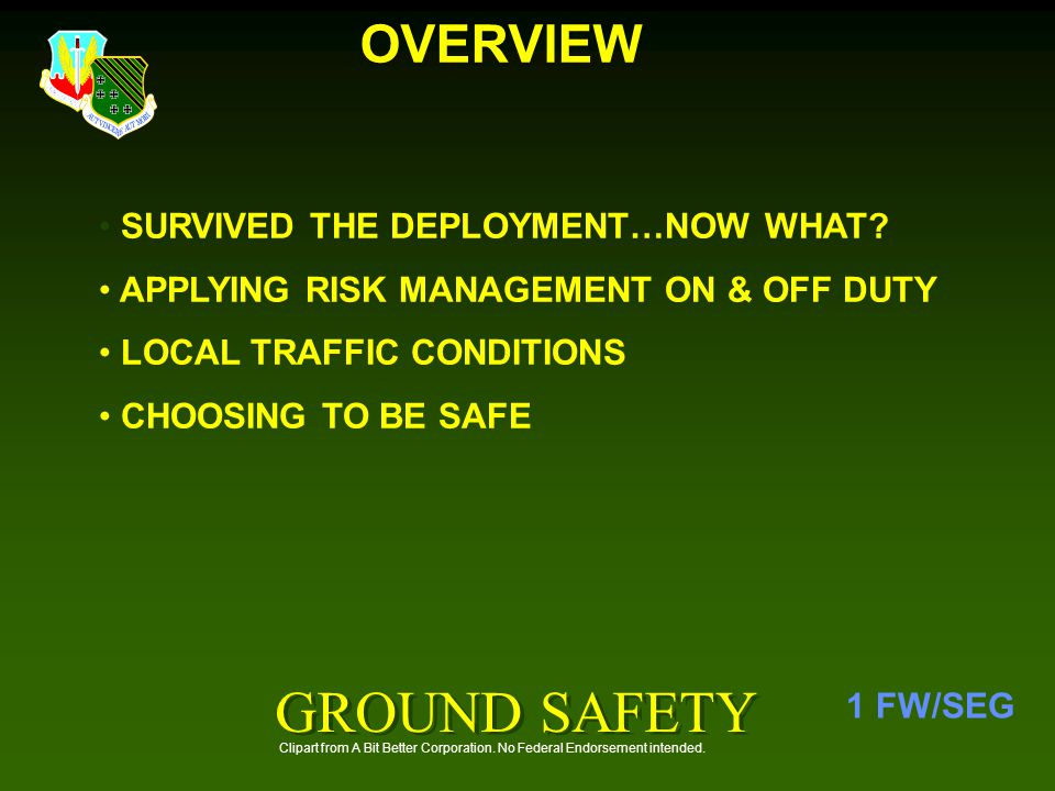 GROUND SAFETY OVERVIEW SURVIVED THE DEPLOYMENT…NOW WHAT
