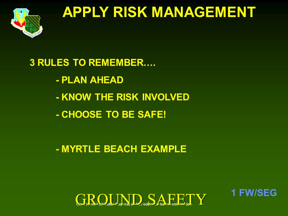 GROUND SAFETY APPLY RISK MANAGEMENT 3 RULES TO REMEMBER…. - PLAN AHEAD