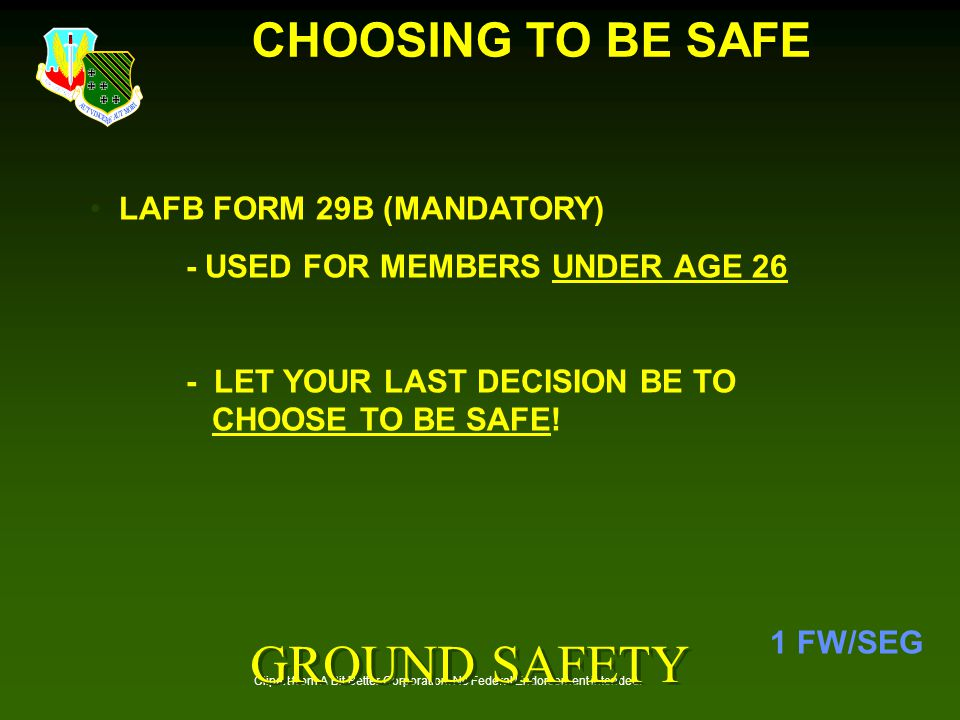 GROUND SAFETY CHOOSING TO BE SAFE LAFB FORM 29B (MANDATORY)
