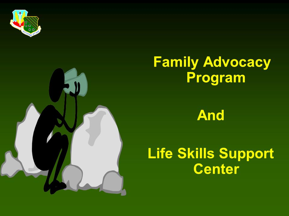 Family Advocacy Program Life Skills Support Center