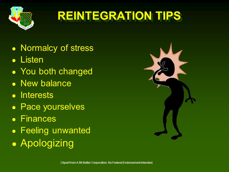 REINTEGRATION TIPS Apologizing Normalcy of stress Listen