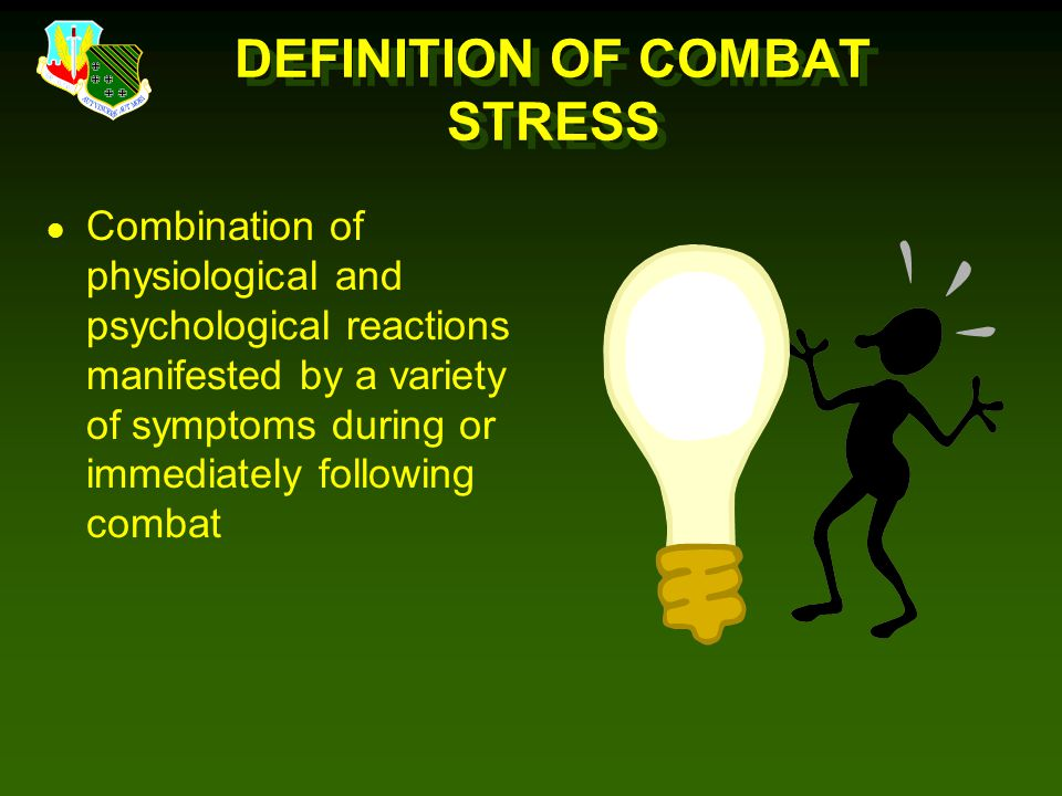 DEFINITION OF COMBAT STRESS