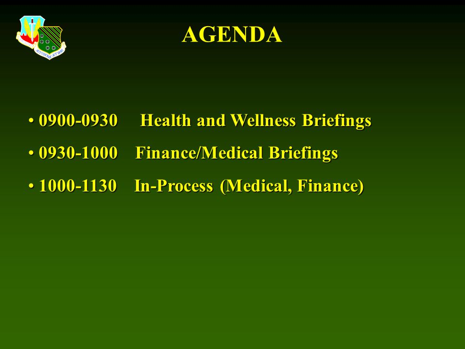 AGENDA 0900-0930 Health and Wellness Briefings