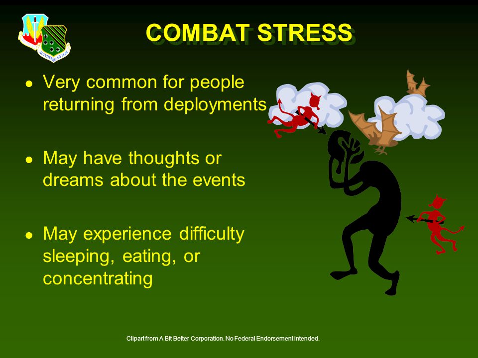 COMBAT STRESS Very common for people returning from deployments