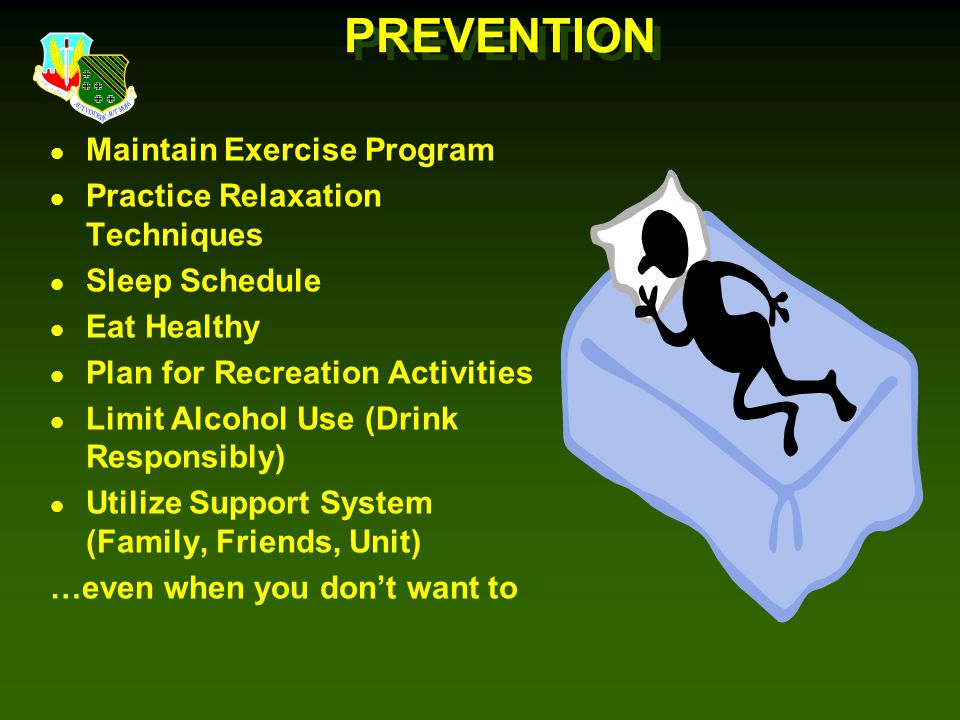 PREVENTION Maintain Exercise Program Practice Relaxation Techniques