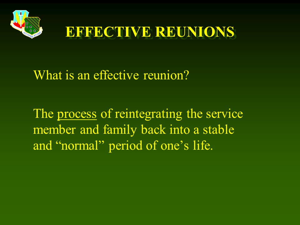 EFFECTIVE REUNIONS What is an effective reunion