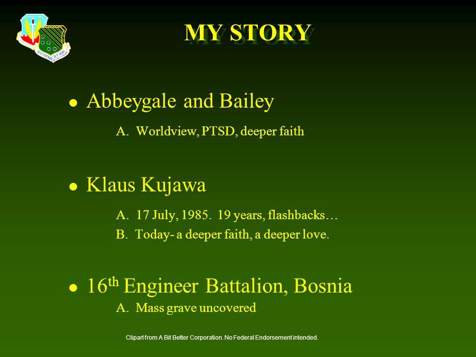 MY STORY Abbeygale and Bailey A. Worldview, PTSD, deeper faith