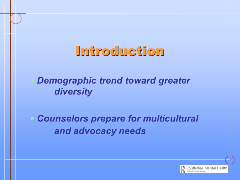 Introduction Demographic trend toward greater diversity