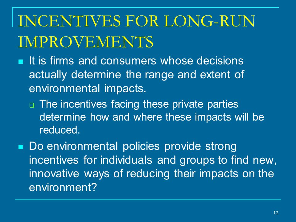 INCENTIVES FOR LONG-RUN IMPROVEMENTS