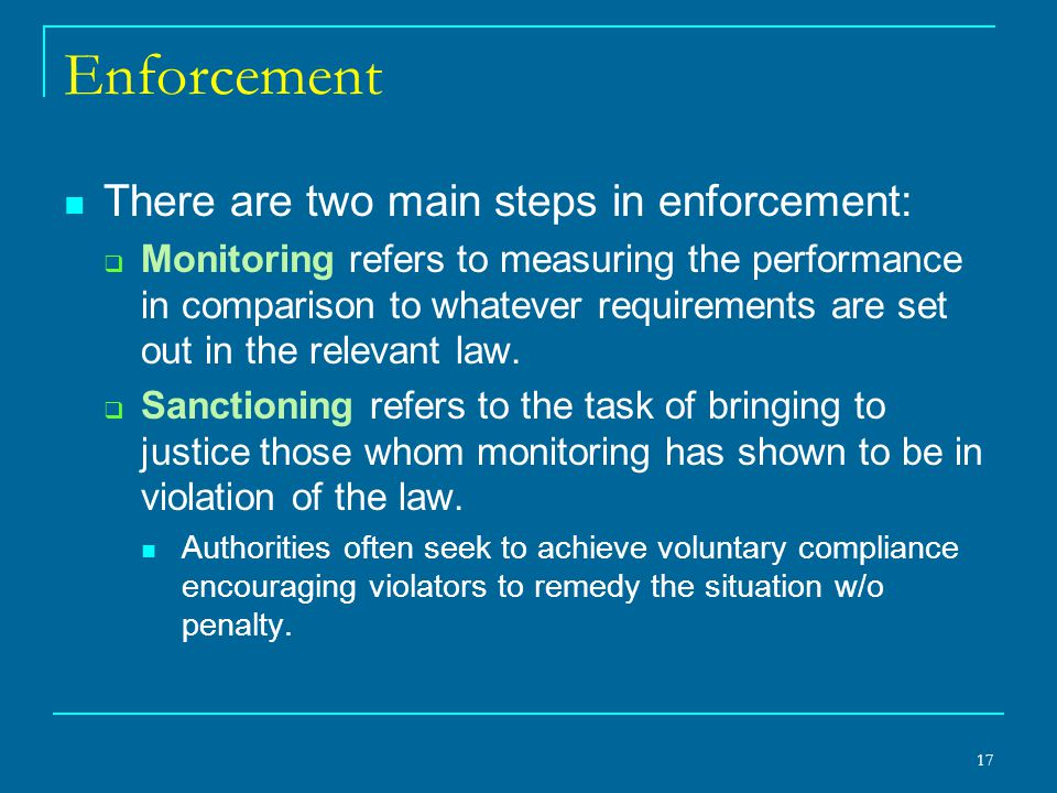 Enforcement There are two main steps in enforcement: