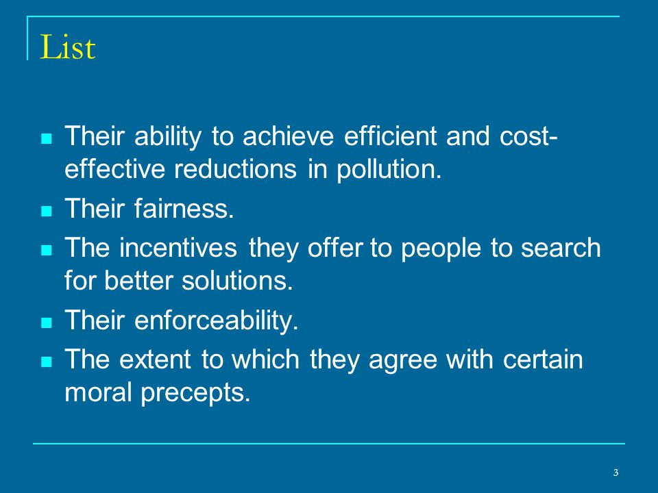 List Their ability to achieve efficient and cost-effective reductions in pollution. Their fairness.