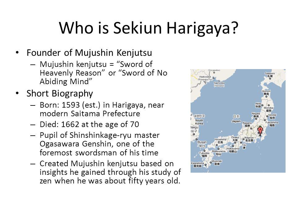 Who is Sekiun Harigaya Founder of Mujushin Kenjutsu Short Biography