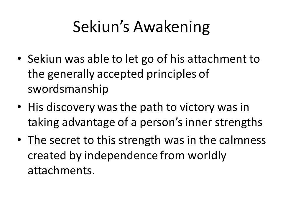 Sekiun's Awakening Sekiun was able to let go of his attachment to the generally accepted principles of swordsmanship.