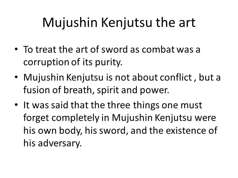 Mujushin Kenjutsu the art