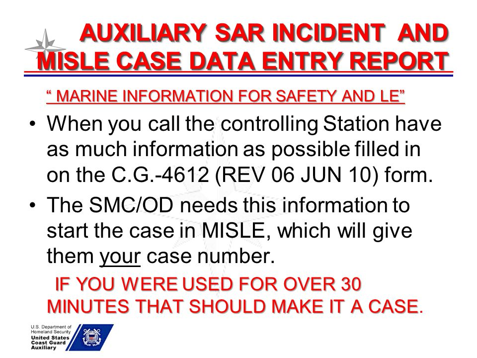 AUXILIARY SAR INCIDENT AND MISLE CASE DATA ENTRY REPORT