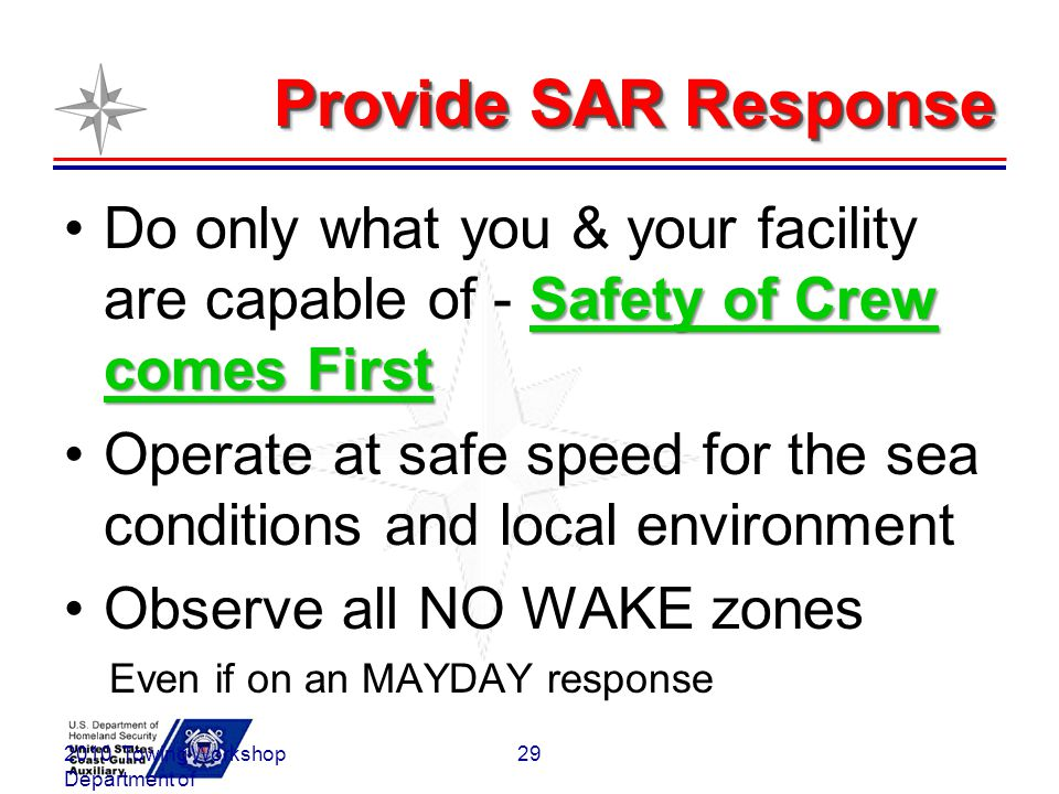 Provide SAR Response Do only what you & your facility are capable of - Safety of Crew comes First.