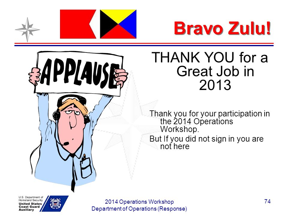 Bravo Zulu! THANK YOU for a Great Job in 2013