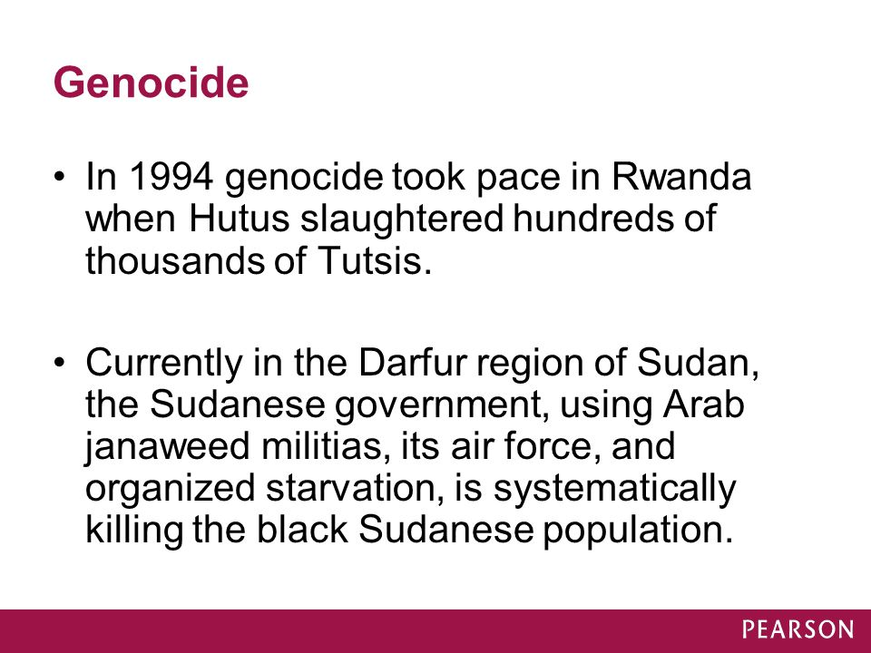 Genocide In 1994 genocide took pace in Rwanda when Hutus slaughtered hundreds of thousands of Tutsis.
