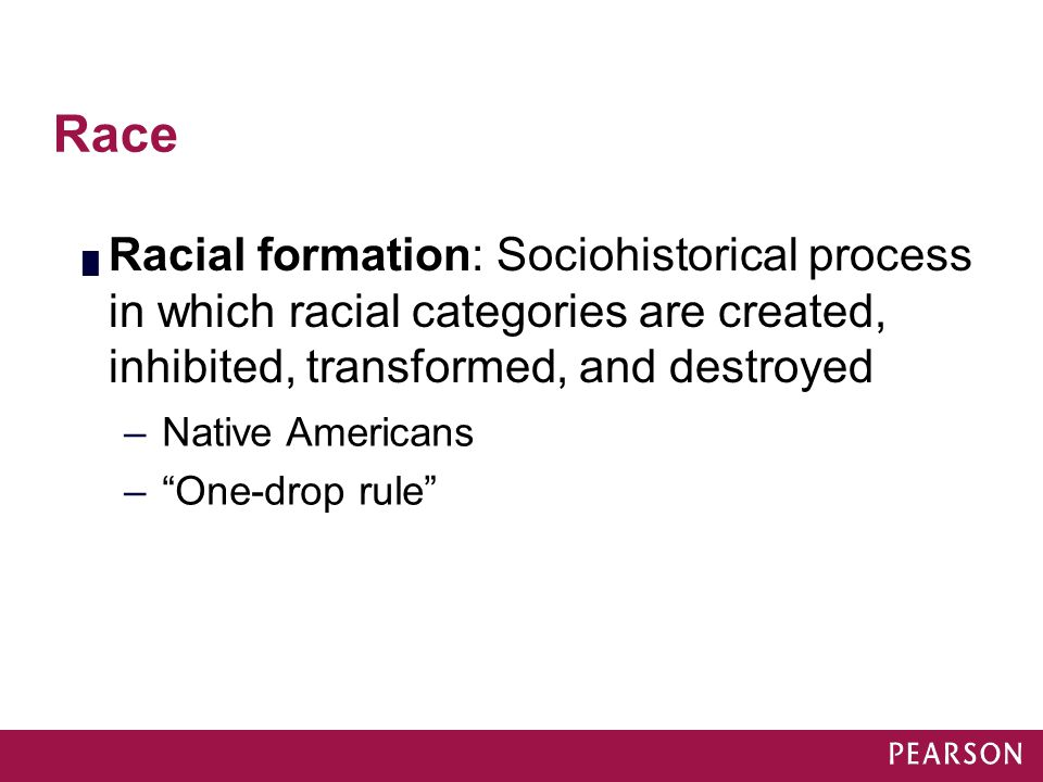 Module 31 Race. Racial formation: Sociohistorical process in which racial categories are created, inhibited, transformed, and destroyed.