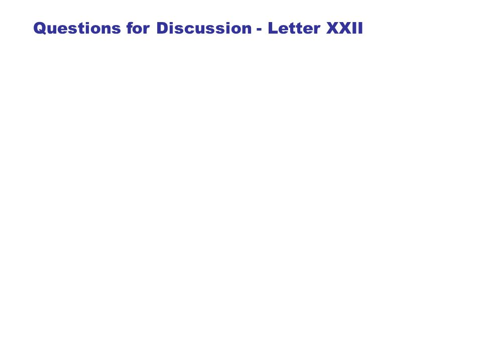 Questions for Discussion - Letter XXII