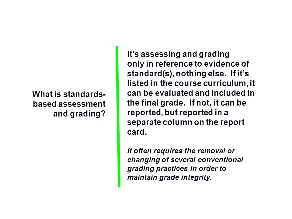 It's assessing and grading