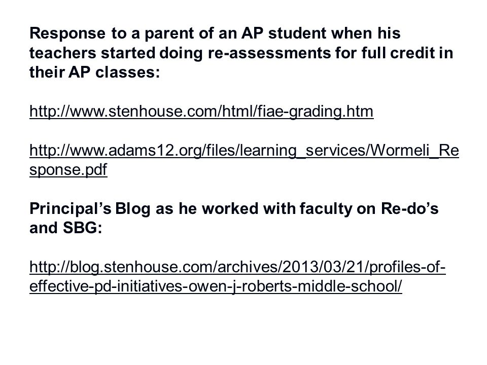 Response to a parent of an AP student when his teachers started doing re-assessments for full credit in their AP classes:
