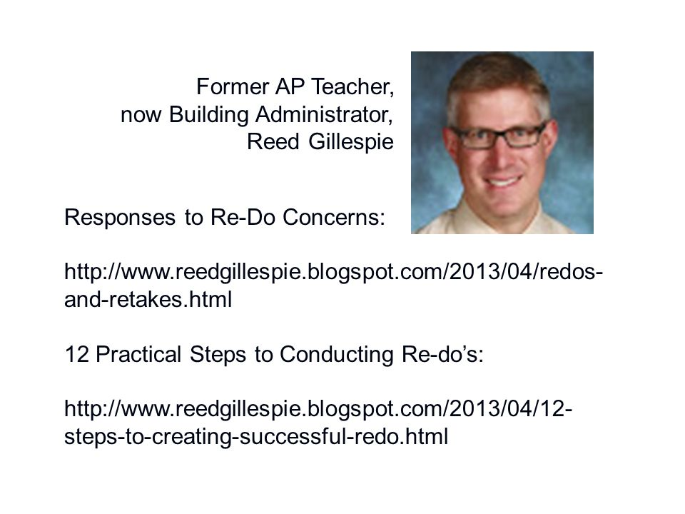 Former AP Teacher, now Building Administrator, Reed Gillespie. Responses to Re-Do Concerns: