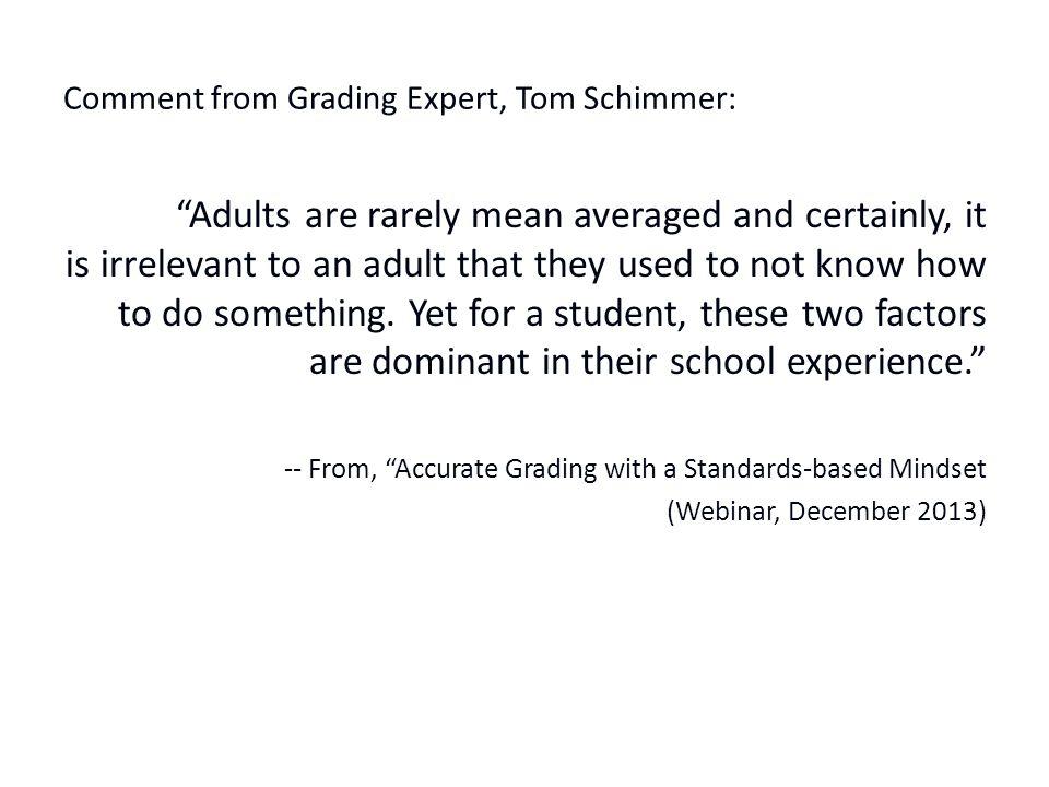 Comment from Grading Expert, Tom Schimmer: