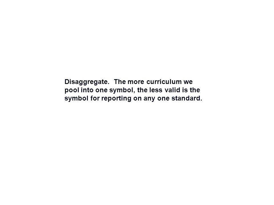 Disaggregate.