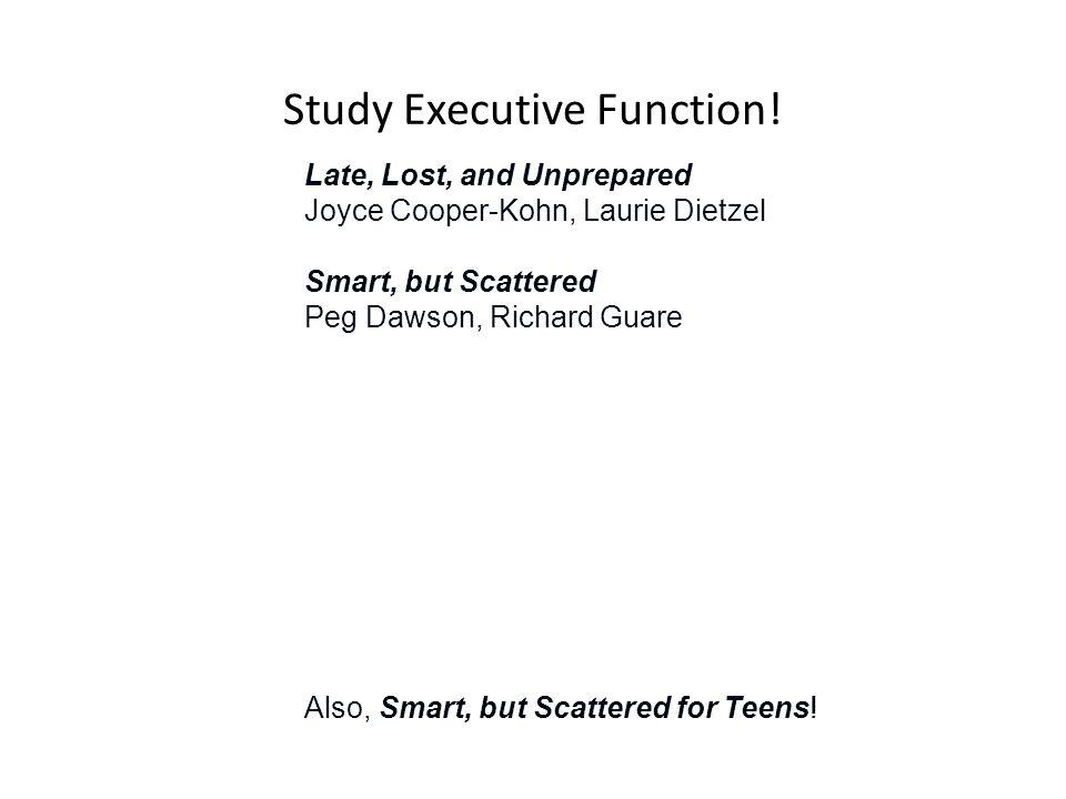 Study Executive Function!