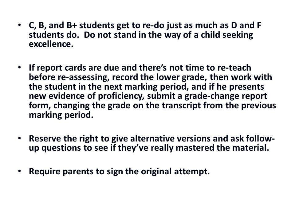 C, B, and B+ students get to re-do just as much as D and F students do