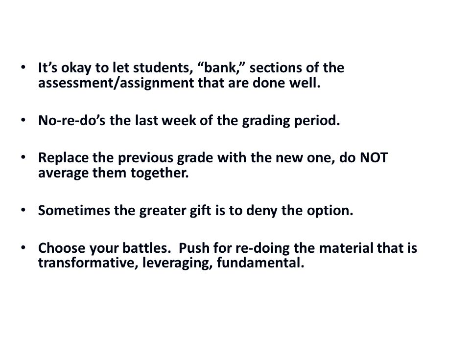 It's okay to let students, bank, sections of the assessment/assignment that are done well.