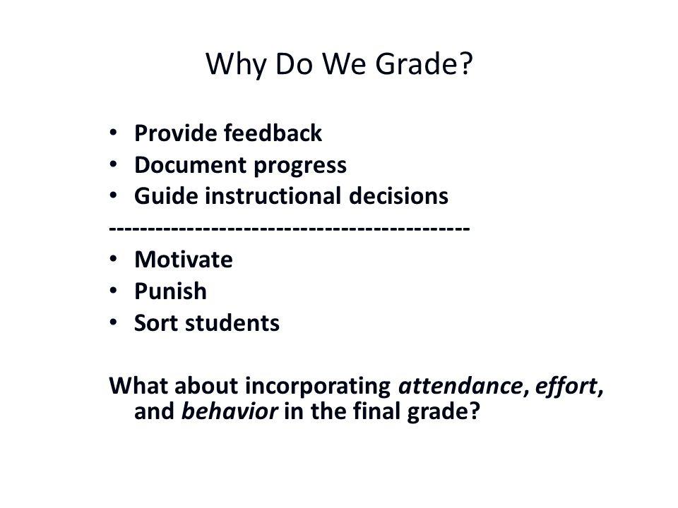 Why Do We Grade Provide feedback Document progress