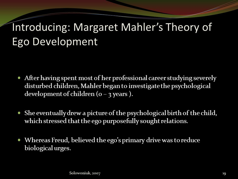 Introducing: Margaret Mahler's Theory of Ego Development