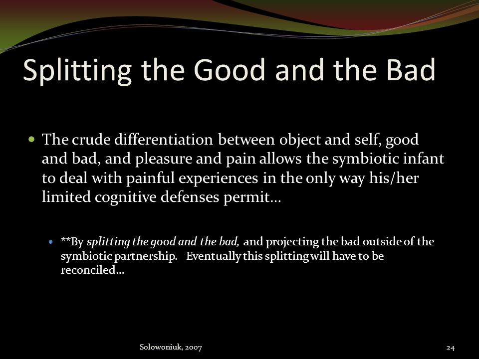 Splitting the Good and the Bad