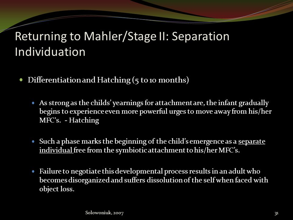 Returning to Mahler/Stage II: Separation Individuation